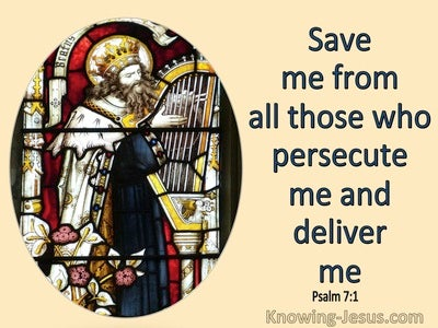 Psalm 7:1 Save Me From Those Who Persecute Me And Deliver Me (yellow)