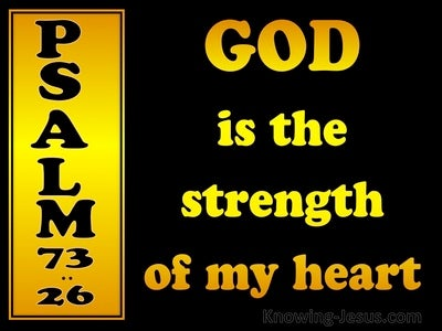 Psalm 73:26 God Is The Strength Of My Heart (yellow)