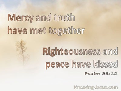 Psalm 85:10 Mercy And Truth Have Met Together (beige)