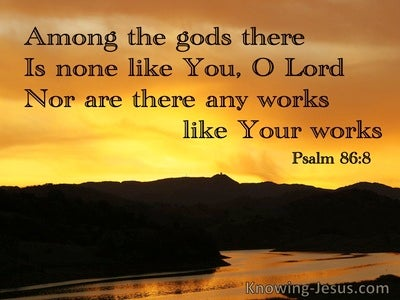 Psalm 86:8 Among The Gods There Is None Like You O Lord (orange)