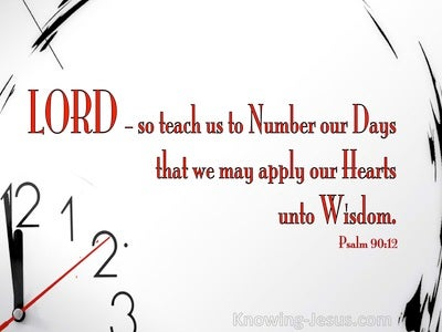 Psalm 90:12 Teach Us To Number Our Days (white)