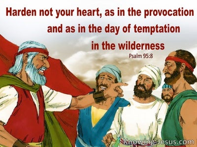 Psalm 95:8 Dont Harden Your Heart As Israel In The Wilderness (red)
