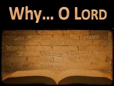 Psalm 10:1 Why O Lord Do You Hide Yourself (black)