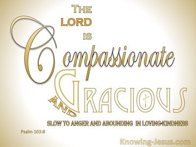 Psalm 103:8 The Lord Is Compassionate And Gracious (gold)
