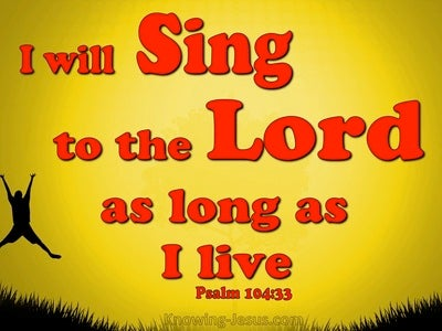 Psalm 104:33 Sing To The Lord While I Live (red)