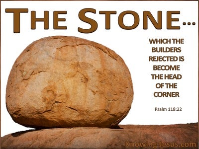 Psalm 118:22 The Stone Which The Builders Rejected (white)