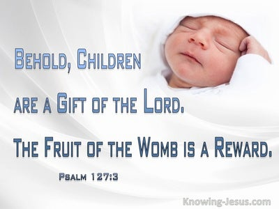 Psalm 127:3 Children Are A Gift From The Lord (blue)