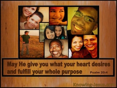 Psalm 20:4 May He Give You Your Heart Desire (brown)