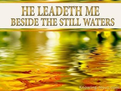Psalm 23:2 He Leadeth Me Beside Still Waters (beige)