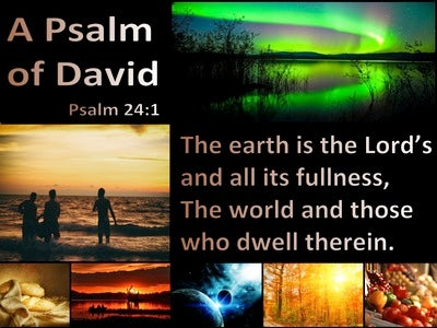 Psalm 24:1 The Earth Is The Lords And Its Fullness (black)