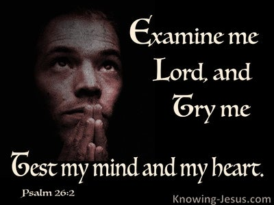 Psalm 26:2 Examine Me, Try Me, Test My Heart And Mind (black)