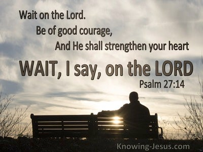 Psalm 27:14 Wait On The Lord Be Of Good Courage (beige)