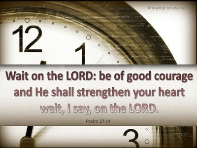 Psalm 27:14 Wait On The Lord (brown)