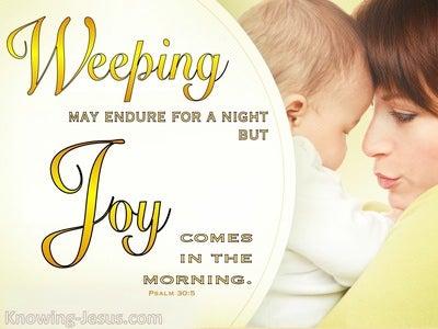 Psalm 30:5  Sorrow to Joy (devotional)01:25 (yellow)