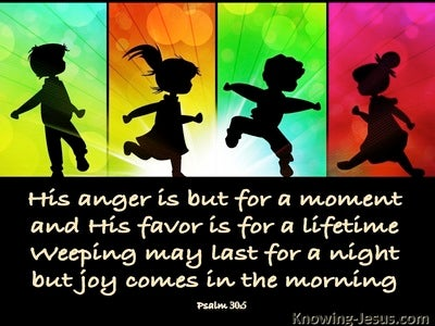 Psalm 30:5 Weeping May Last A Night Joy Comes In The Morning (black)