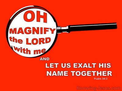 Psalm 34:3  Magnify The Lord With Me (red)