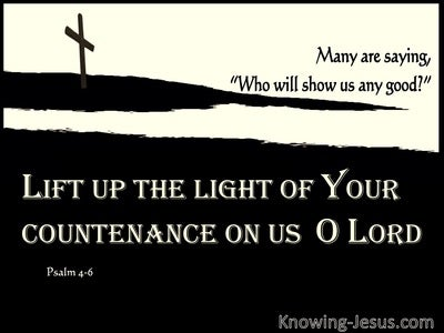 Psalm 4:6 Lift Up The Light Of Your Countenance On Us (cream)