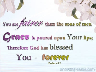 Psalm 45:2 Grace Is Poured On Your Lips (blue)