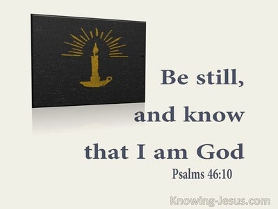 Psalm 46:10 Be Still And Know That I Am God (utmost)02:22