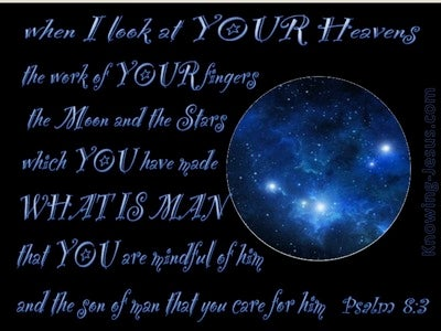 Psalm 8:3 What is Man That You Care For Him (blue)