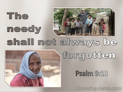 Psalm 9:18 The Needy Shall Not Always Be Forgetten (gray)