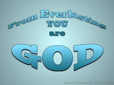 Psalm 90:2 From Everlasting You Are God (blue)