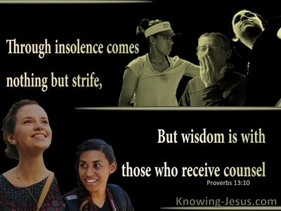 Proverbs 13:10 Wisdom Is WIth Those Who Receive Councel (black)