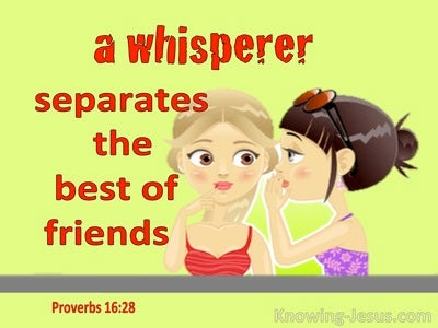 Proverbs 16:28 A Whisperer Separates The Best Of Friends (green)