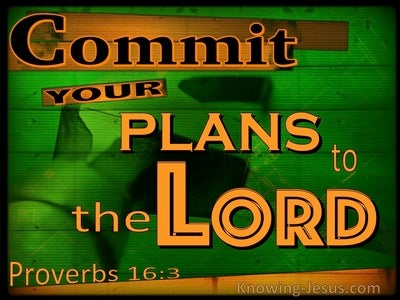 Proverbs 16:3 Commit Your Plans To The Lord (green)