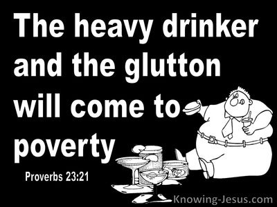 Proverbs 23:21 Heavy Drinkers And Gluttons Come To Poverty (black)