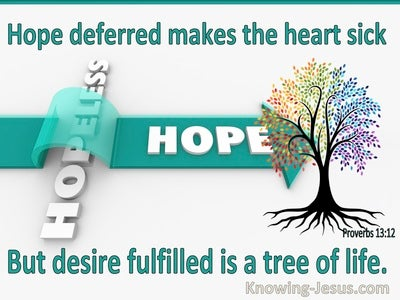 Proverbs 13:12 Hope deferred makes the heart sick (white)