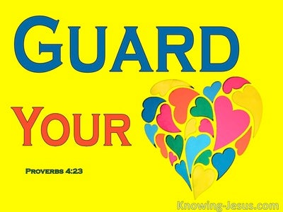 Proverbs 4:23 Guard Your Heart Above All Things (yellow)
