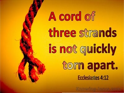 Ecclesiastes 4:12 A Cord Of Three Strands Is Not Quickly Torn Apart (yellow)