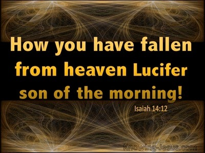 Isaiah 14:12 How You Have Fallen From Heaven O Lucifer (gold)