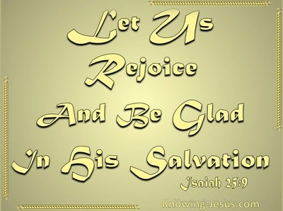 Isaiah 25:9 Let Us Rejoice And Be Glad (gold)