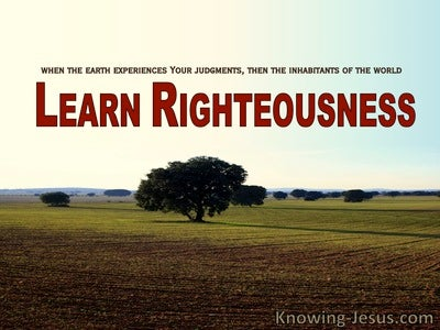 Isaiah 26:9 Learn Righteousness (red)