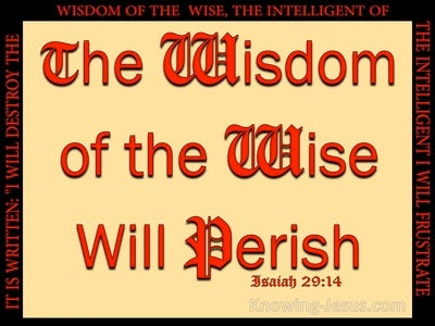Isaiah 29:14 The Wisdom Of The Wise Will Perish (red)