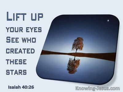 Isaiah 40:26  Life Up Your Head And See (blue)