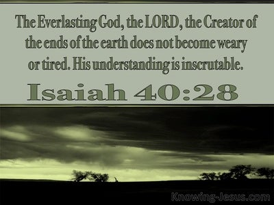 Isaiah 40:28 The Everlasthing God Does Not Become Weary (green)