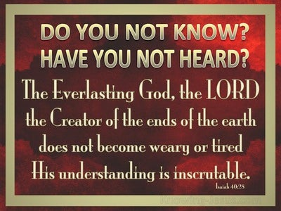 Isaiah 40:28 The Everlasting God Does Not Become Weary (red)