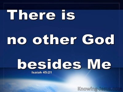 Isaiah 45:21 There Is No Other God Beside Me (blue)