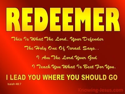 Isaiah 48:7  God Will Lead You Where You Should Go (red)