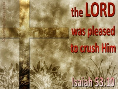 Isaiah 53:10 The Lord Was Pleased To Crush Him (beige)