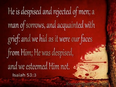 Isaiah 53:3 Despised And Rejected Of Men (red)