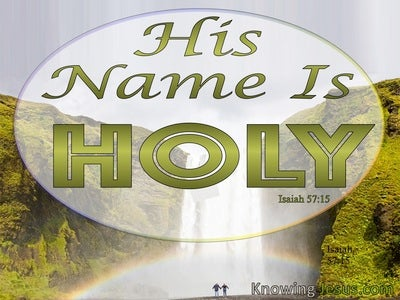 Isaiah 57:15 His Name Is Holy (green)