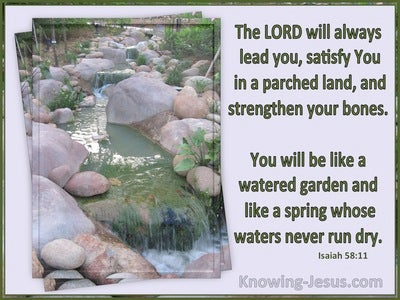 Isaiah 58:11 The Lord Will Always Lead You (gray)