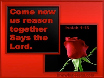 Isaiah 1:18 Come Now Let Us Reason Together (maroon)