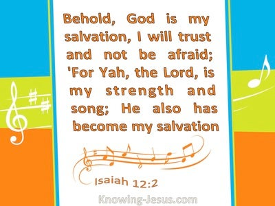 Isaiah 12:2 Yah Is My Strength And Has Become My Salvation (orange)