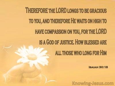 Isaiah 30:18 God Longs To Be Gracious To You (orange)