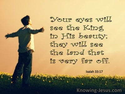 Isaiah 33:17 Your Eyes Will See The King In His Beauty (windows)01:22
